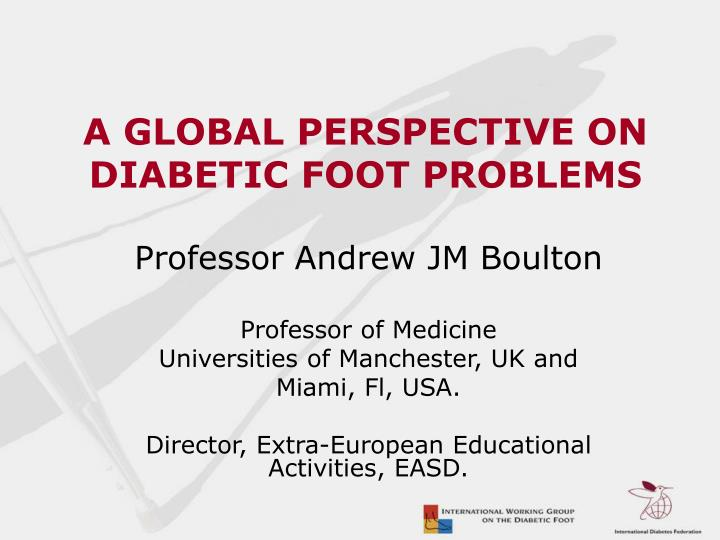 a global perspective on diabetic foot problems n.
