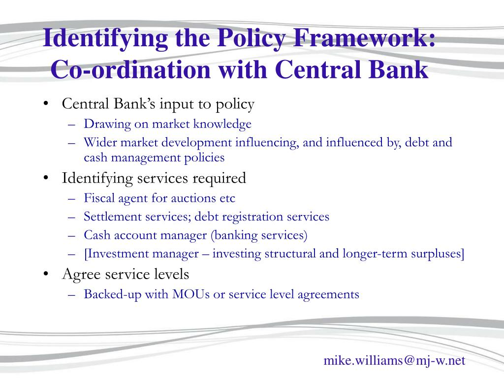 Identifying the Policy Framework: Co-ordination with Central Bank