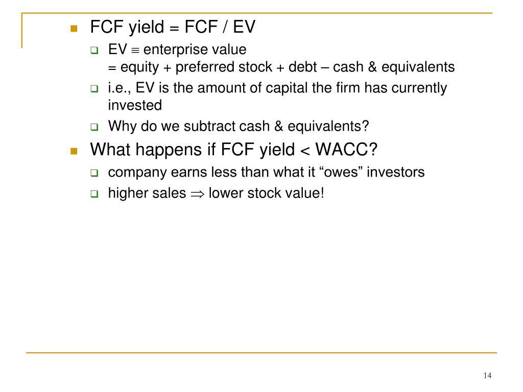 FCF yield = FCF / EV