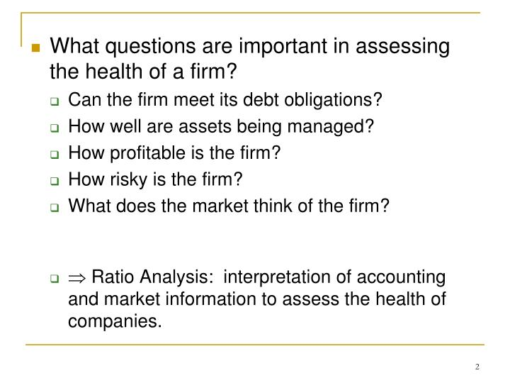 What questions are important in assessing the health of a firm?