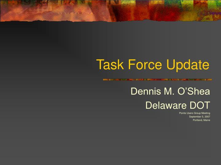 task force update n.