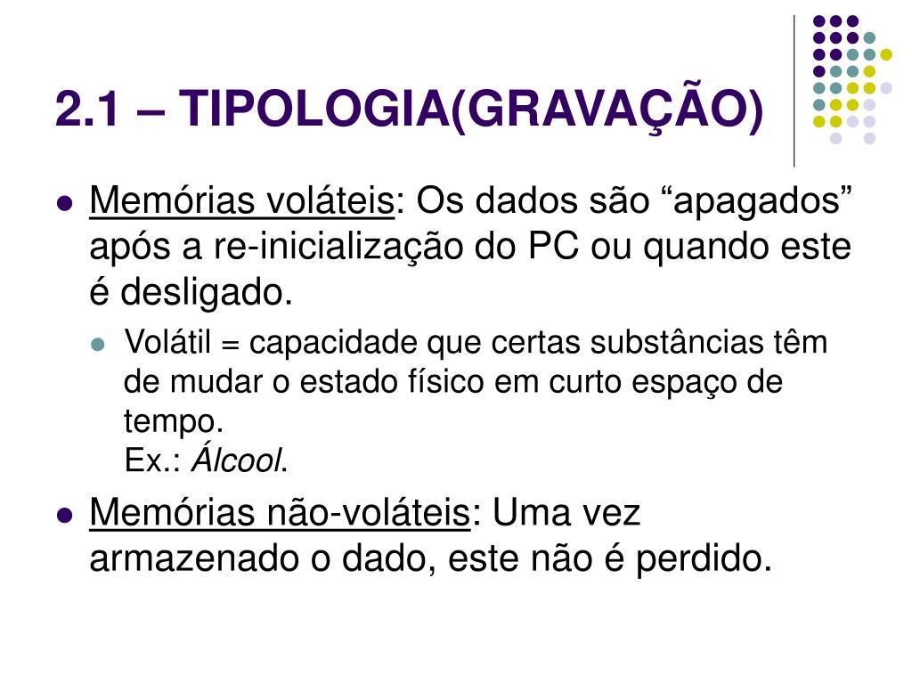 2.1 – TIPOLOGIA(GRAVAÇÃO)