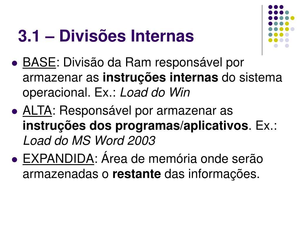 3.1 – Divisões Internas