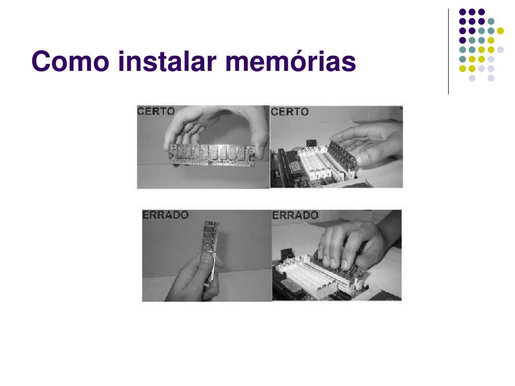 Como instalar memórias