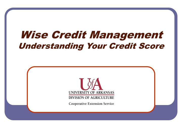 Wise credit management understanding your credit score