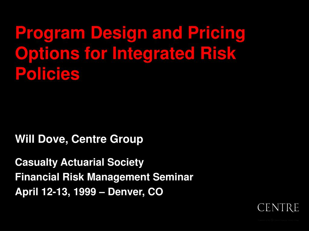 program design and pricing options for integrated risk policies l.