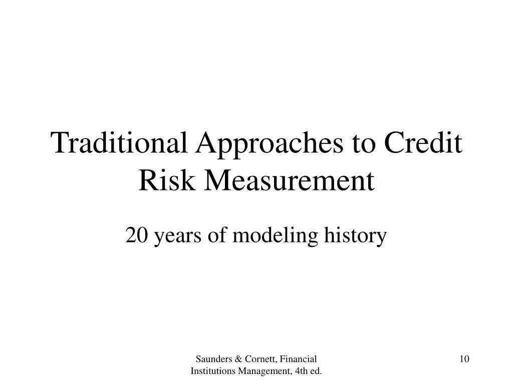 Traditional Approaches to Credit Risk Measurement