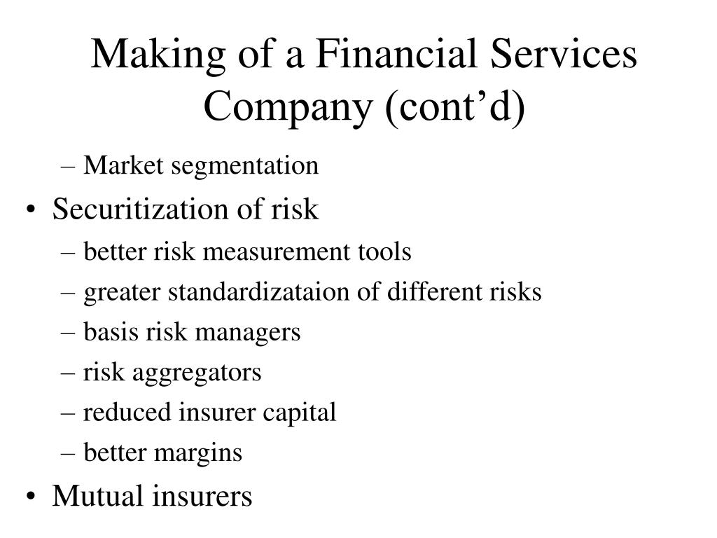 Making of a Financial Services Company (cont'd)