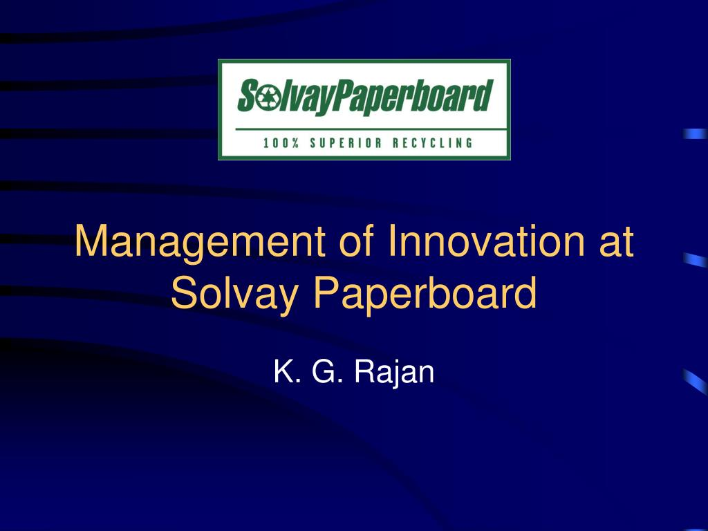 management of innovation at solvay paperboard l.