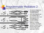 programmable mediators 2