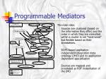 programmable mediators