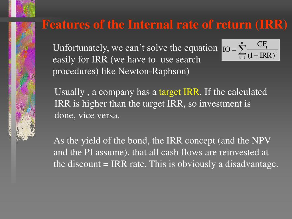 Features of the Internal rate of return (IRR)