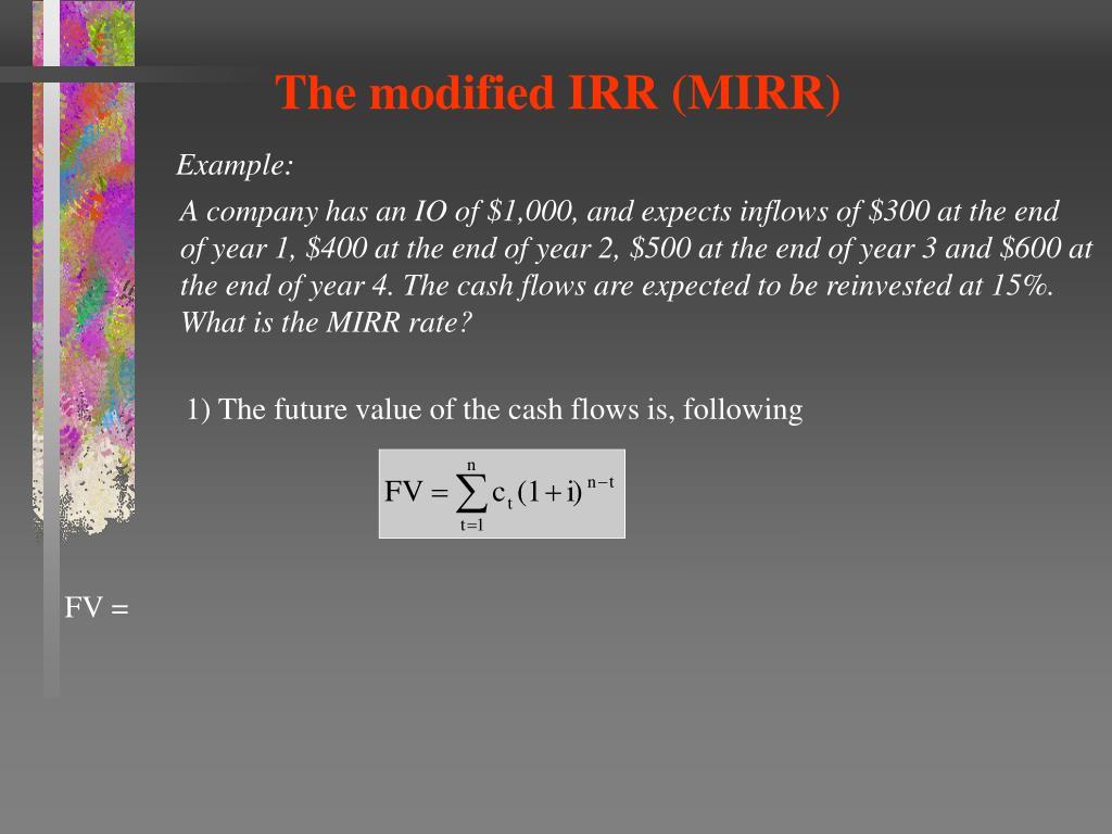 The modified IRR (MIRR)