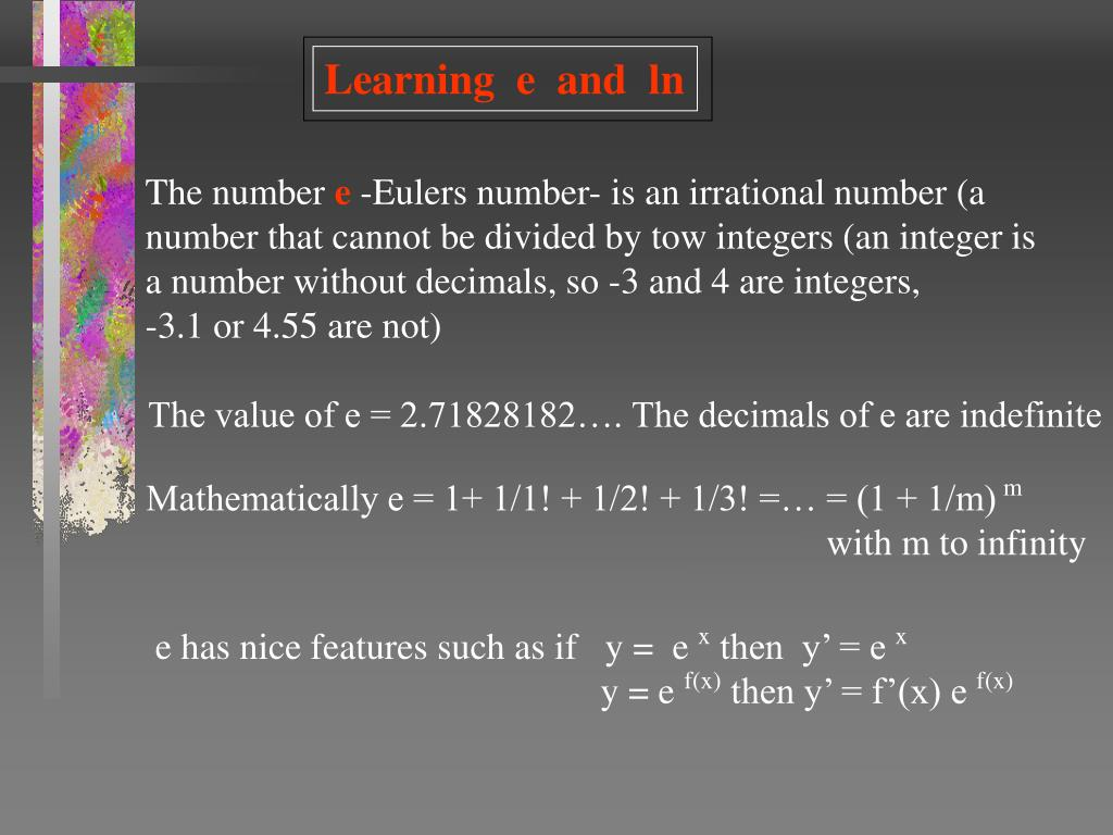 Learning  e  and  ln