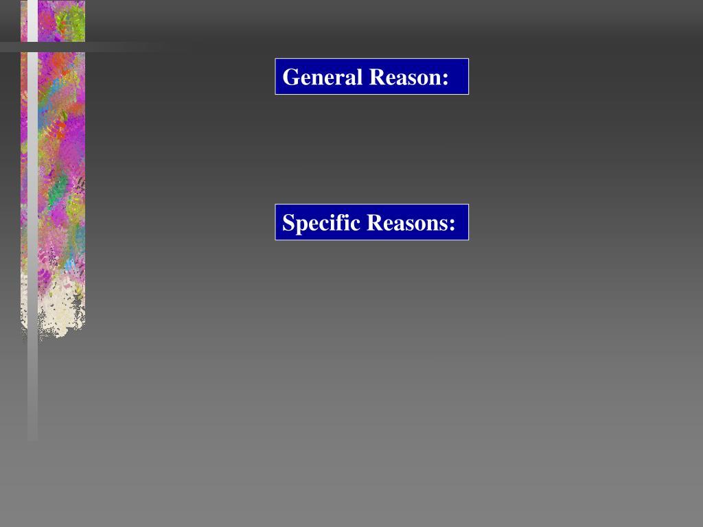 General Reason: