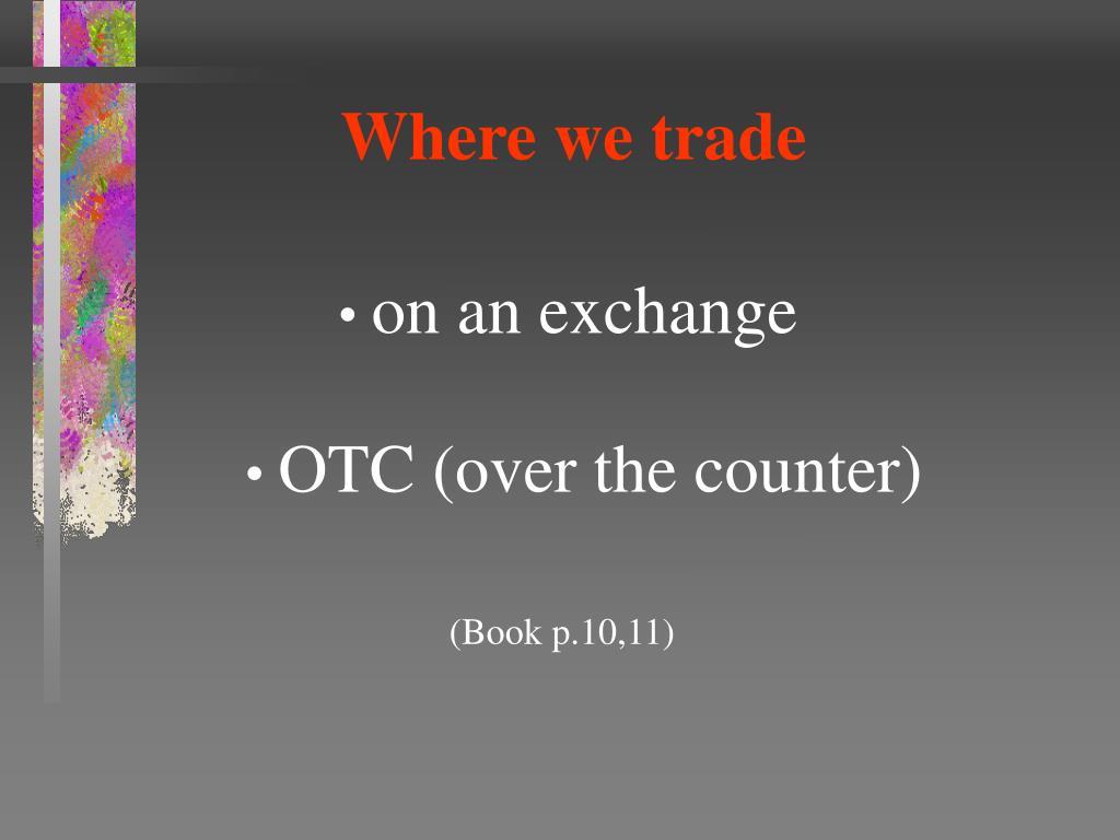 Where we trade
