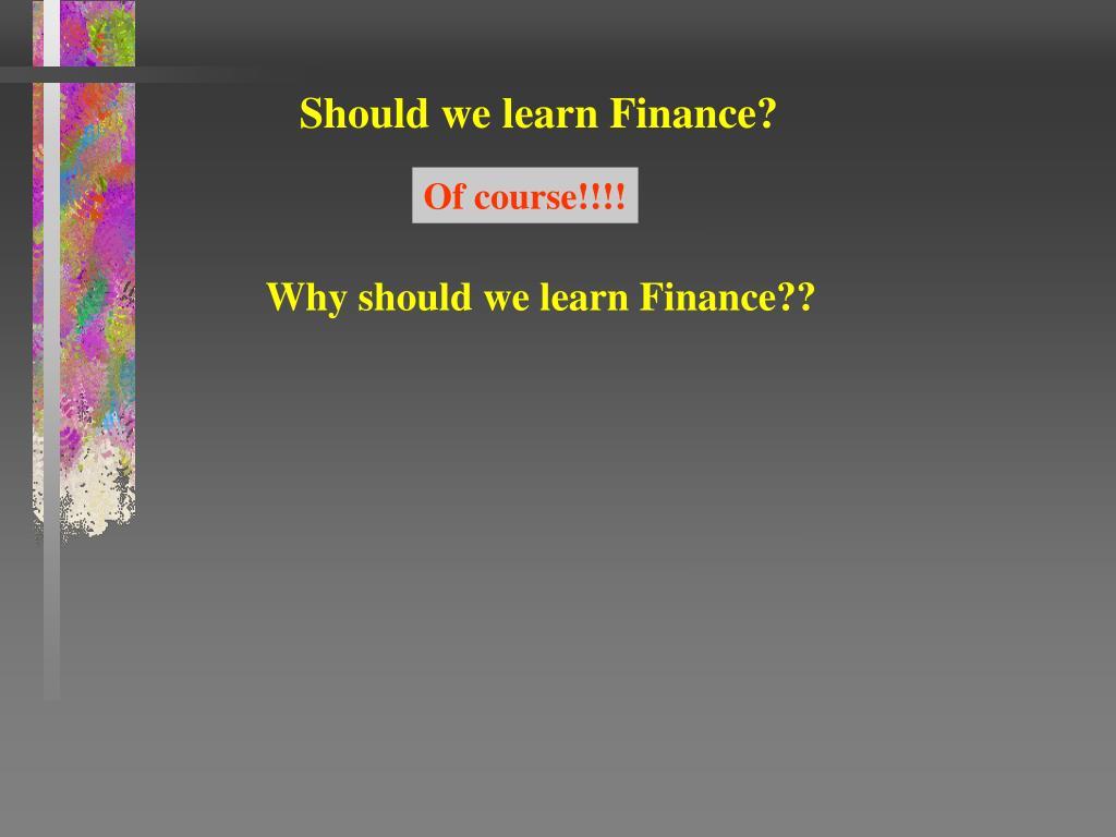 Should we learn Finance?