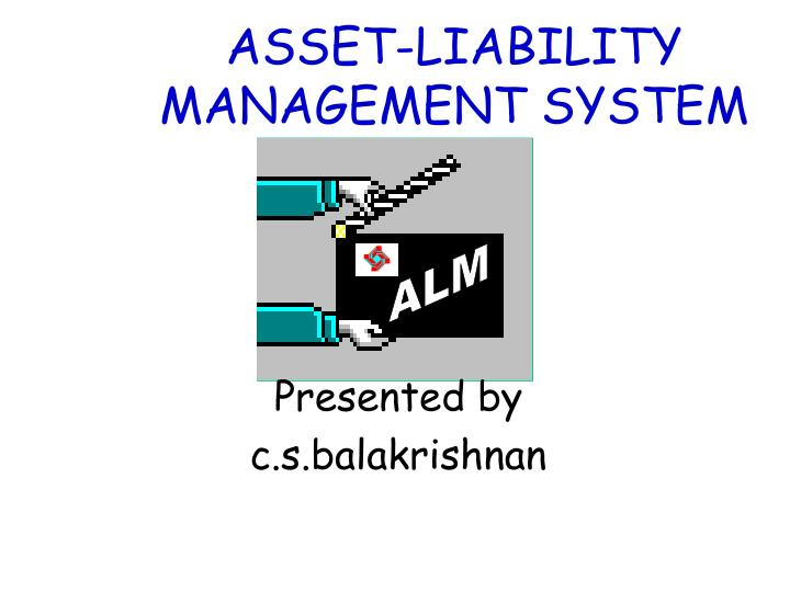 Asset liability management system