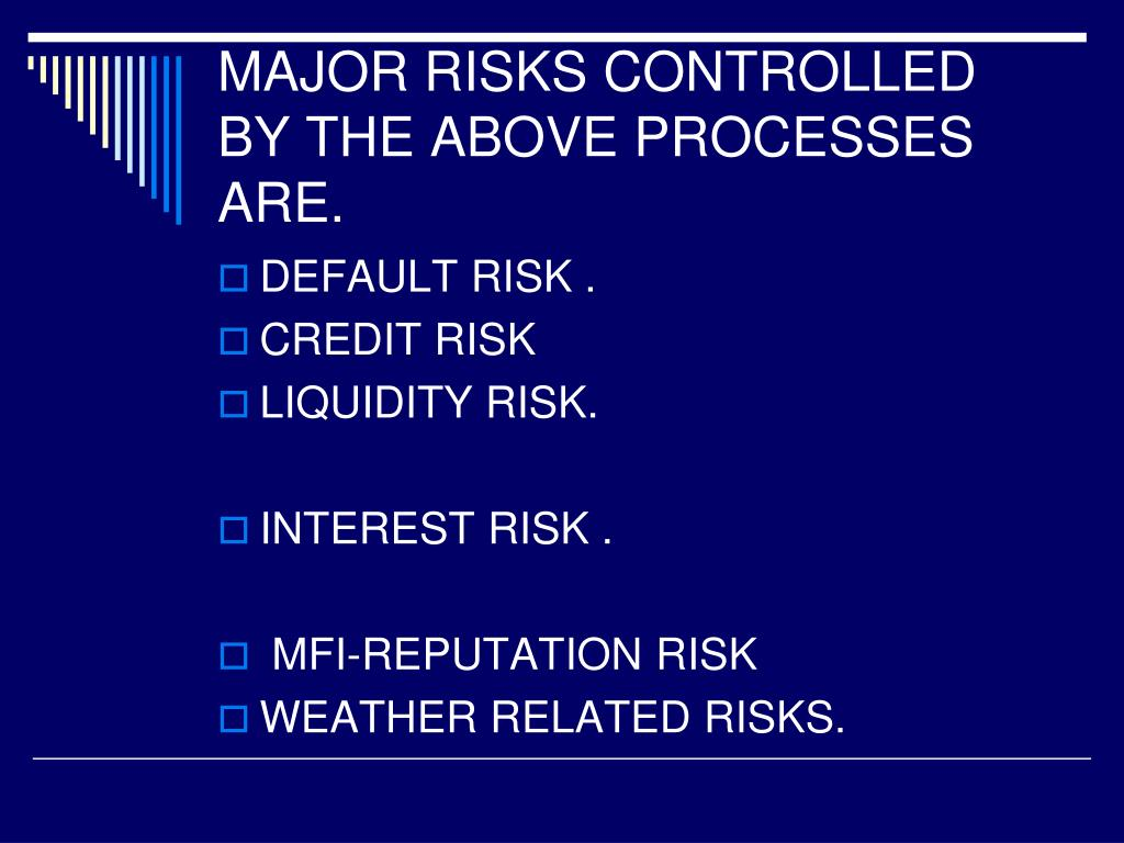 MAJOR RISKS CONTROLLED BY THE ABOVE PROCESSES ARE.
