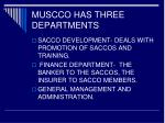 muscco has three departments