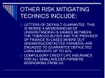 other risk mitigating technics include