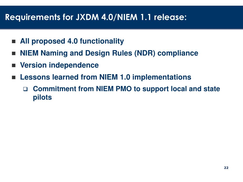 Requirements for JXDM 4.0/NIEM 1.1 release: