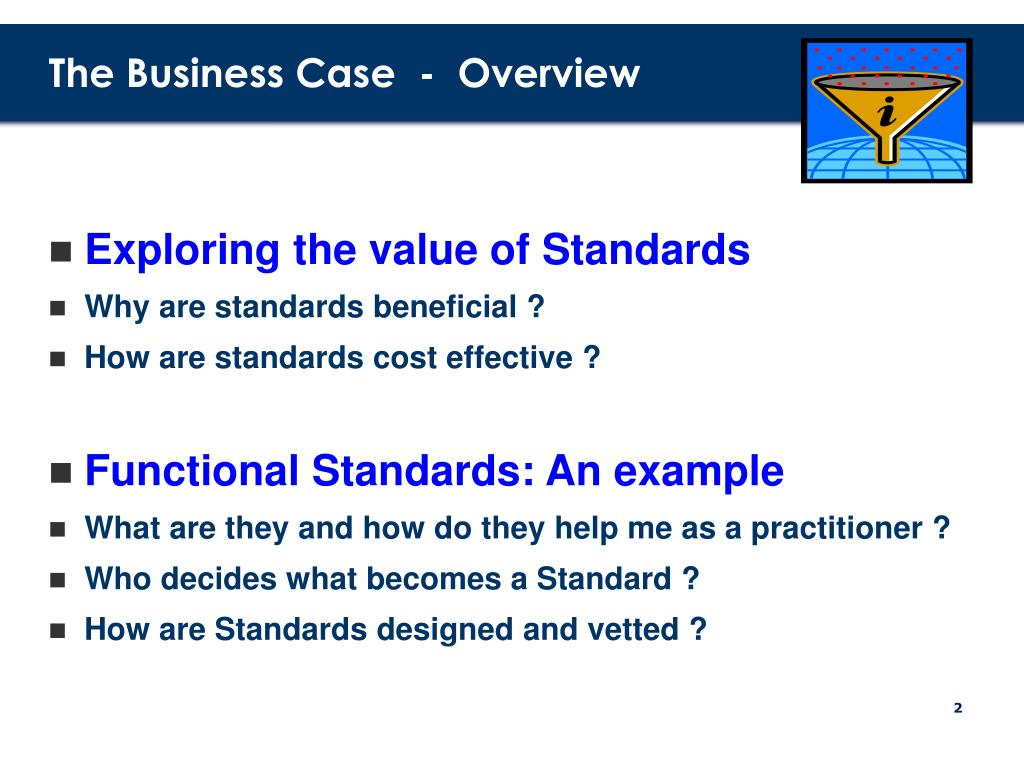 The Business Case  -  Overview