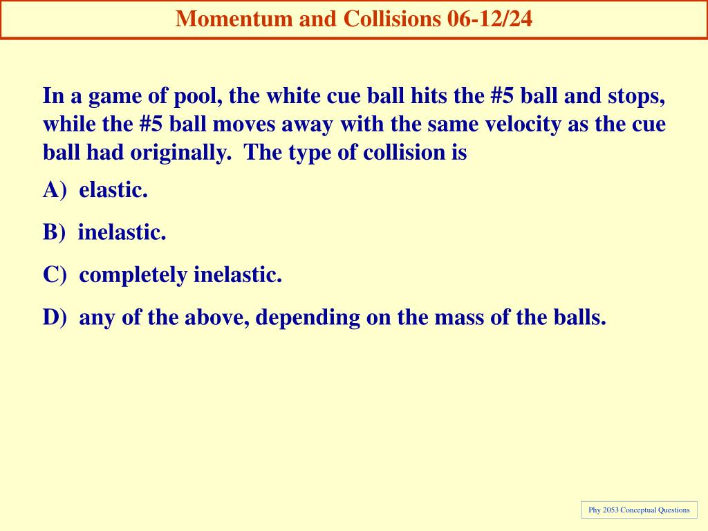 Momentum and Collisions 06-12/24
