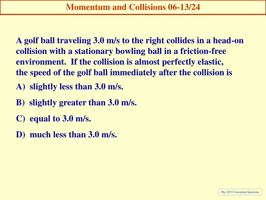 Momentum and Collisions 06-13/24