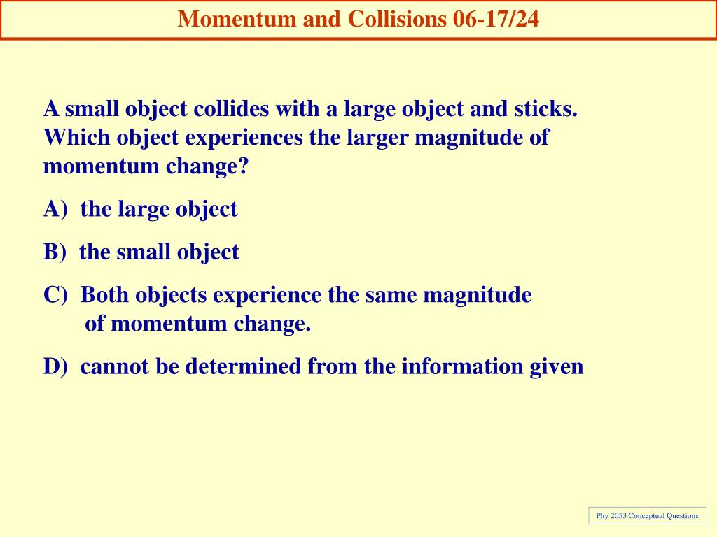 Momentum and Collisions 06-17/24