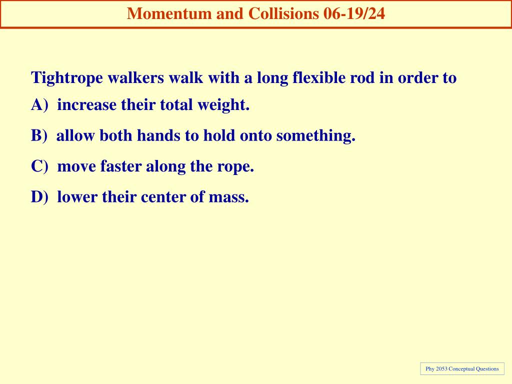 Momentum and Collisions 06-19/24