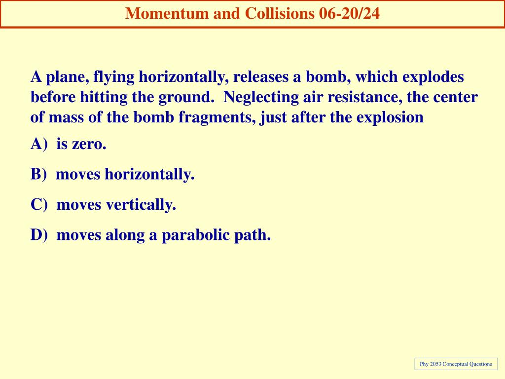 Momentum and Collisions 06-20/24