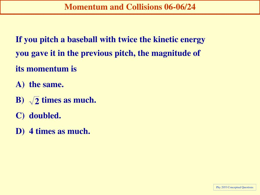 Momentum and Collisions 06-06/24