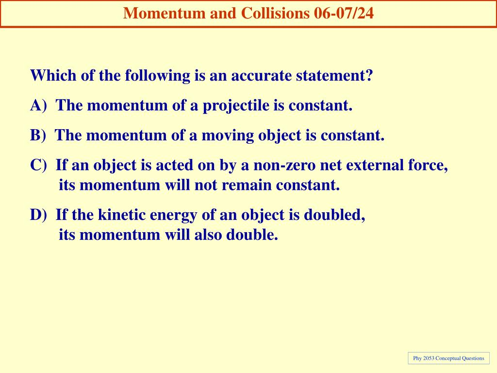 Momentum and Collisions 06-07/24