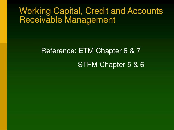 Working capital credit and accounts receivable management