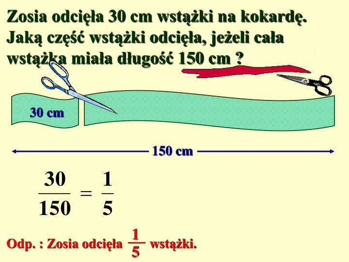 Zosia odci a 30 cm wst ki na kokard jak cz wst ki odci a je eli ca a wst ka mia a d ugo 150 cm