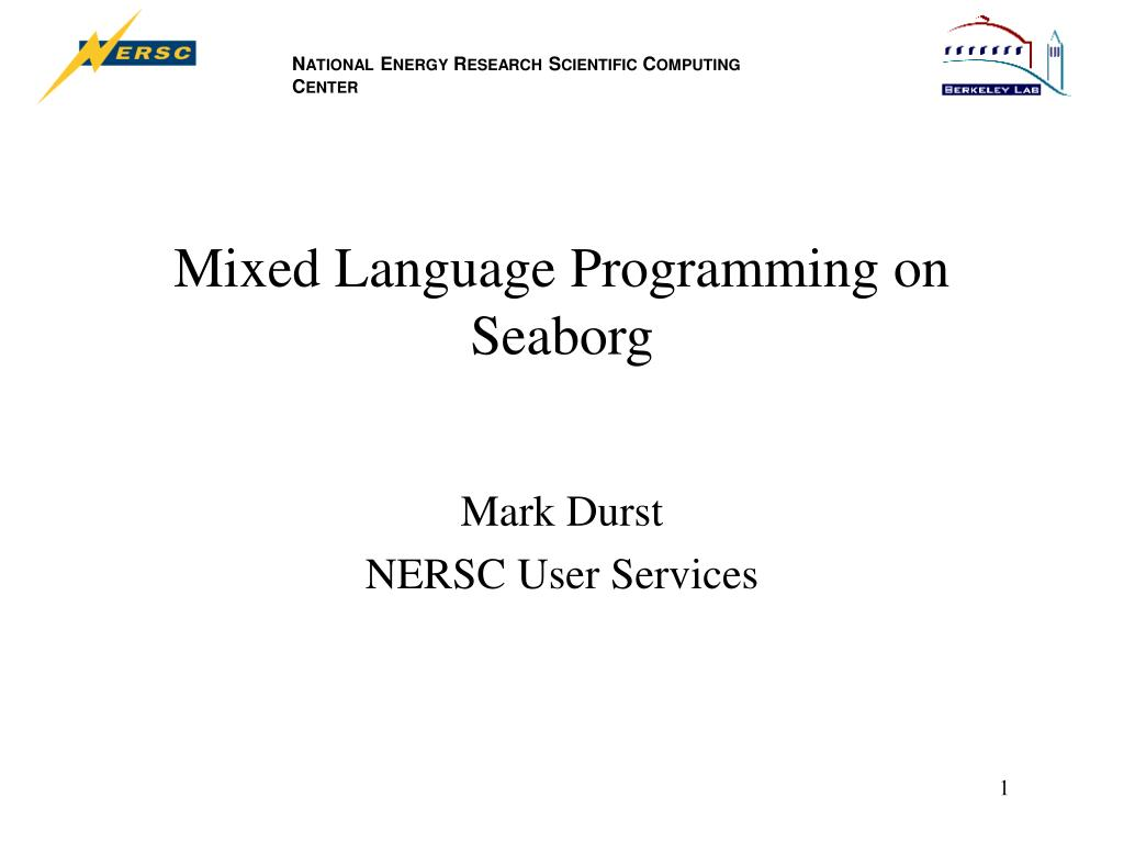mixed language programming on seaborg l.
