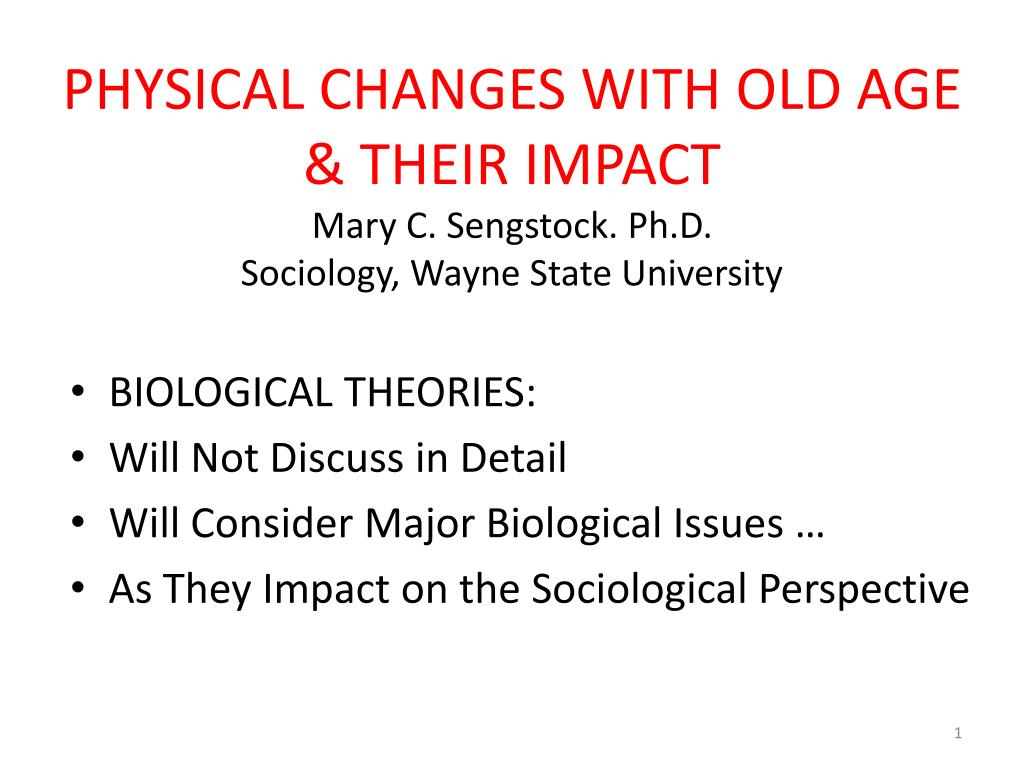 physical changes with old age their impact mary c sengstock ph d sociology wayne state university l.