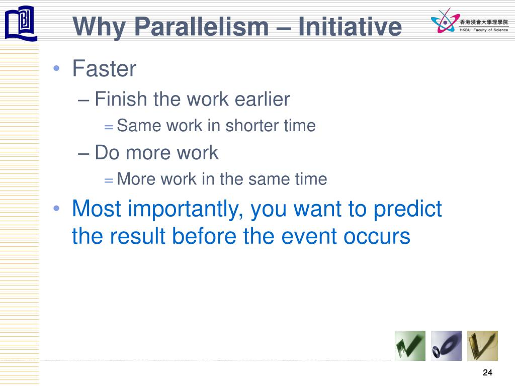 Why Parallelism – Initiative