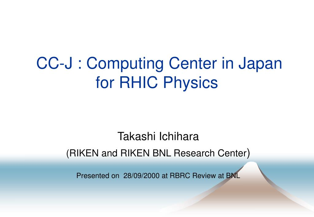 cc j computing center in japan for rhic physics l.