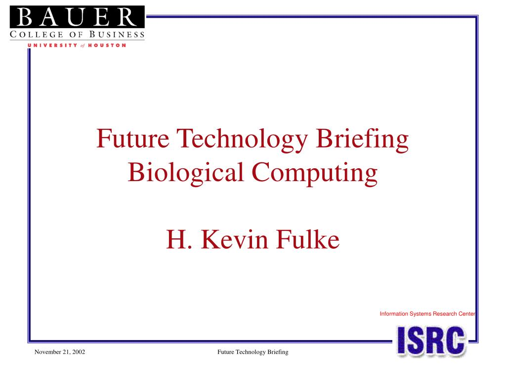 future technology briefing biological computing h kevin fulke l.
