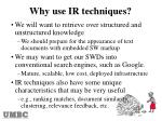 why use ir techniques