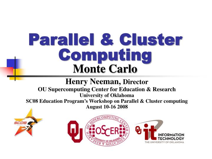 Parallel cluster computing monte carlo