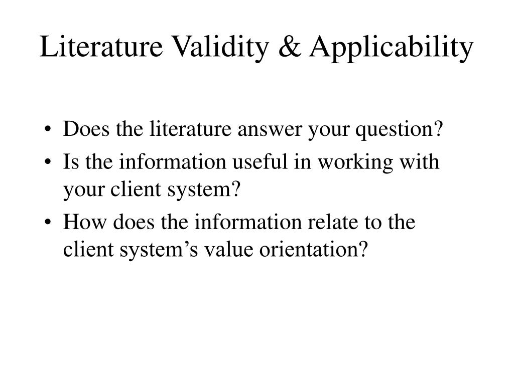 Literature Validity & Applicability