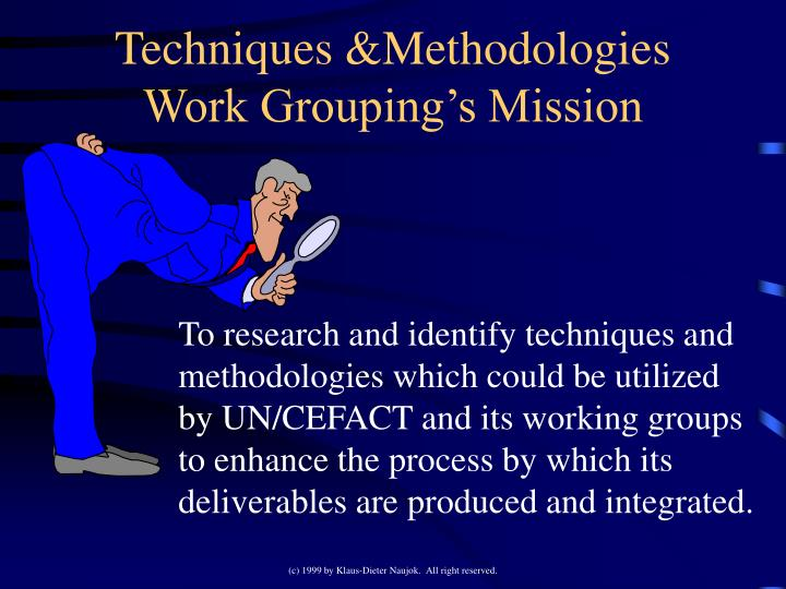 Techniques &Methodologies Work Grouping's Mission