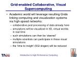grid enabled collaborative visual supercomputing