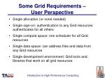 some grid requirements user perspective