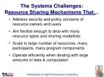 the systems challenges resource sharing mechanisms that