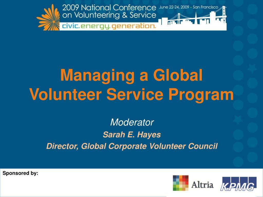 managing a global volunteer service program l.