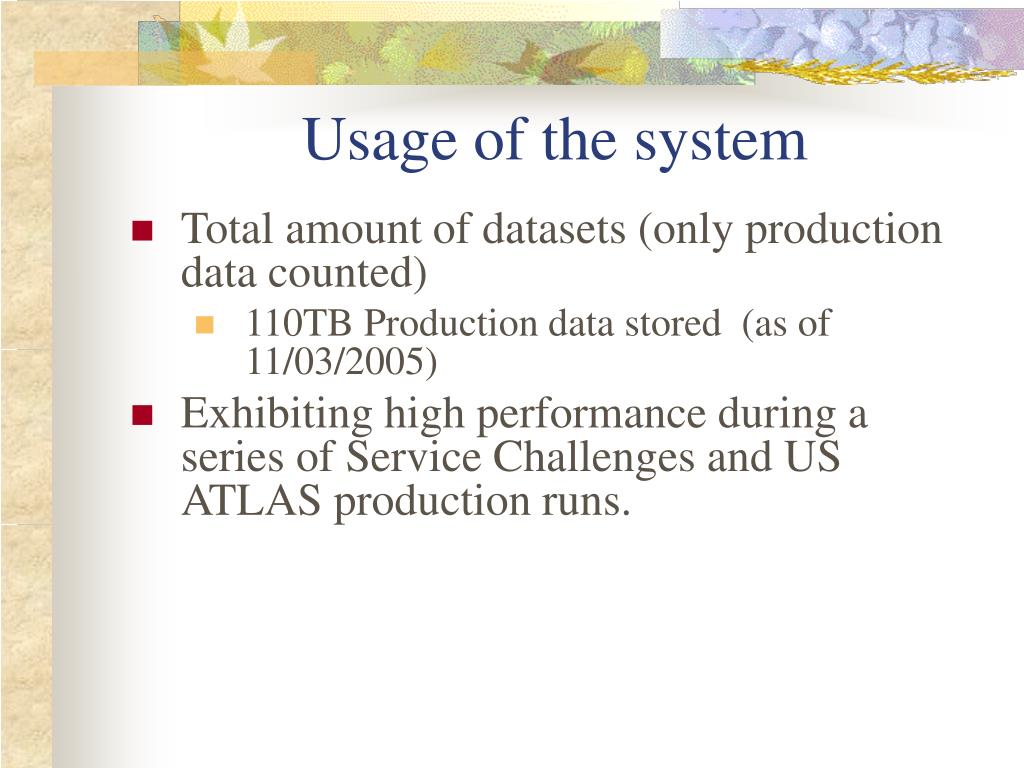 Usage of the system